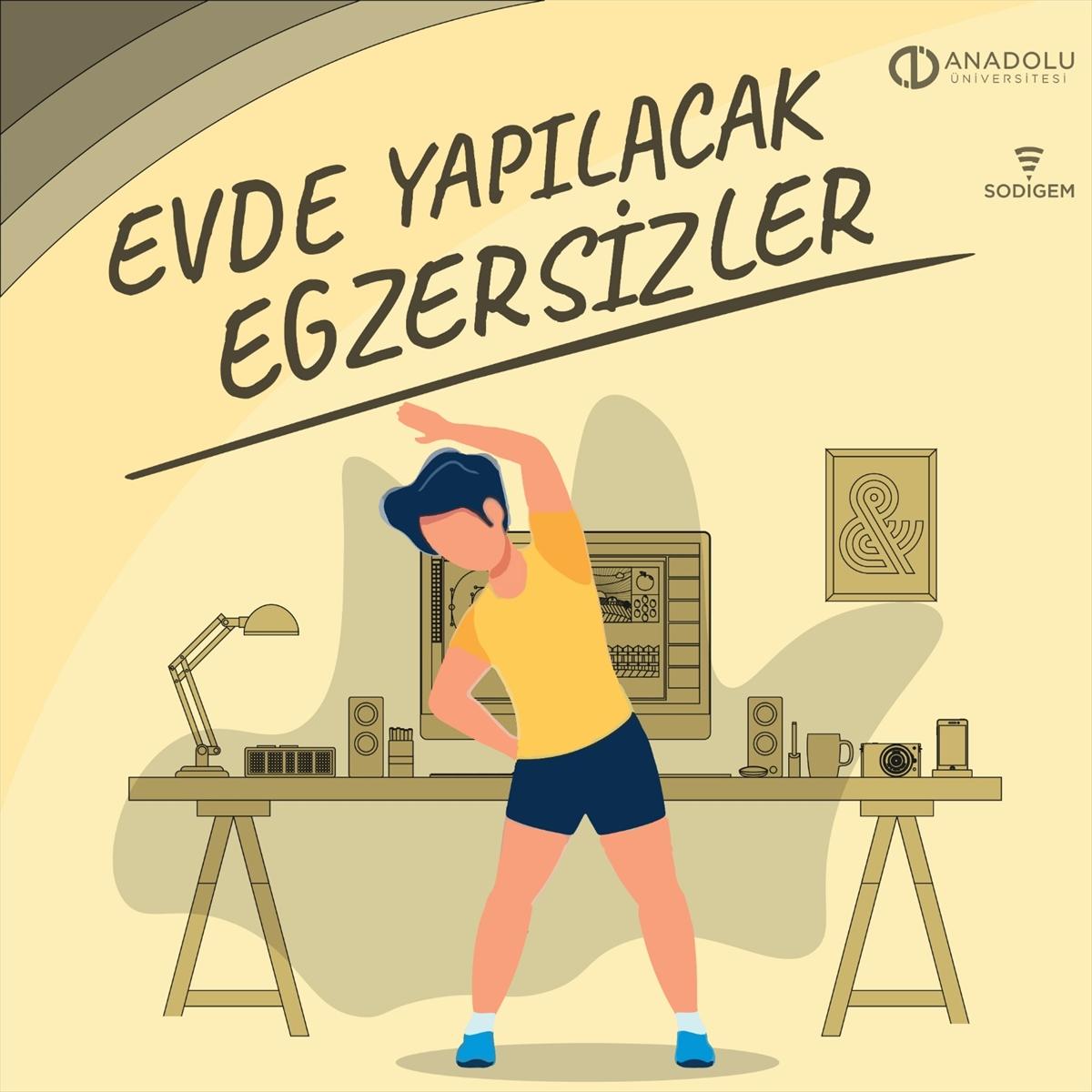 Anadolu Üniversitesi evde yapılacak egzersiz tavsiyelerinde bulundu
